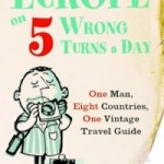 Interview with Doug Mack, author of 'Europe on 5 Wrong Turns a Day: One Man, Eight Countries, One Vintage Travel Guide'